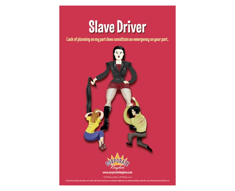 Slave Driver Poster by Corporate Kingdom® image 0