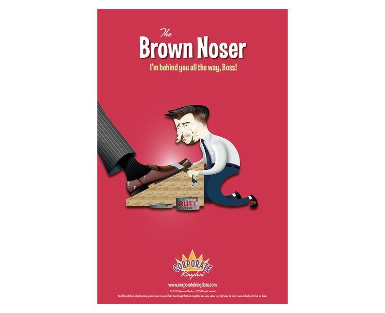 Brown Noser Poster by Corporate Kingdom® image 0