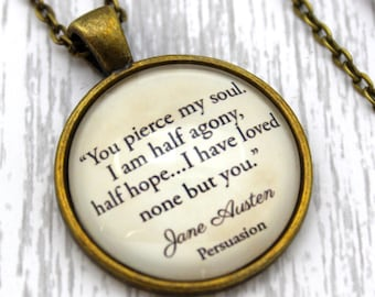 Jane Austen, 'I Have Loved None But You', Persuasion Quote Necklace or Keychain, Keyring.