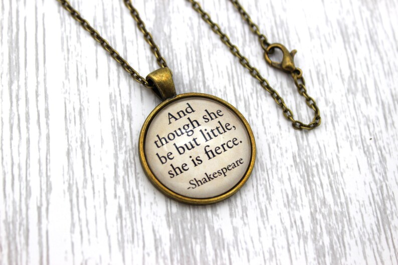Shakespeare /'And Though She Be But Little She Is Fierce/' A Midsummer Night/'s Dream Quote Necklace or Keychain Keyring.