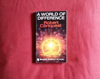 Robert Conquest - A World of Difference (Sphere Books 1970)