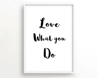 Love what you Do print-Love Work Quote Print- Typography Print - Atelier Print - Studio Ofiice Print