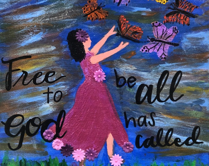 "Original Acrylic Painting ""Free to Be All God Has Me To Be"""