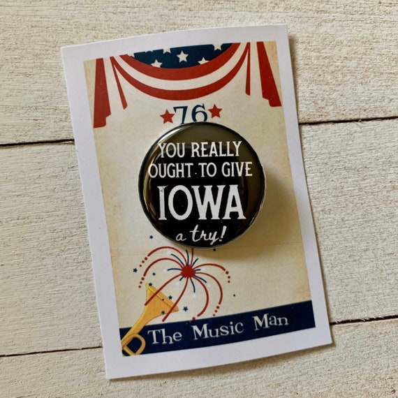 The Music Man the Musical Inspired Iowa Stubborn Musical Theatre Pinback Button Badge Magnet