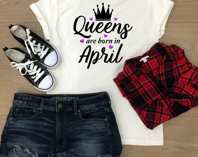 Queens Are Born In April Shirt, Birthday gifts for her, christmas gifts for teenagers, Adult stocking stuffers, Secret santa gift, Bff gifts