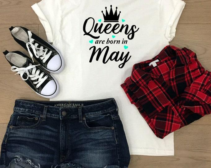 Birthday queen tshirt, May girl shirt, Birthday gift for women, christmas gifts for teenagers, Adult stocking stuffers, Secret santa gift
