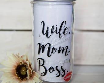 Wife.Mom.Boss Mason Jar Cup