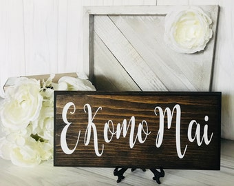 E Komo Mai Welcome Come In Wood Sign Hawaii Saying Stained Paint Routed Edges