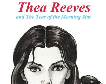 Thea Reeves and The Tear of the Morning Star