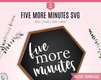 5 More Minutes SVG file, dxf file, wood sign svg, t-shirt svg, Bedroom Funny saying, Svg File for Cricut cut file, Stickers