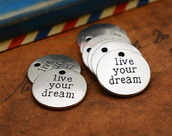 "20 Pendentifs Charms /""live your dream/"" Rond Couleur Bronze 20mm"