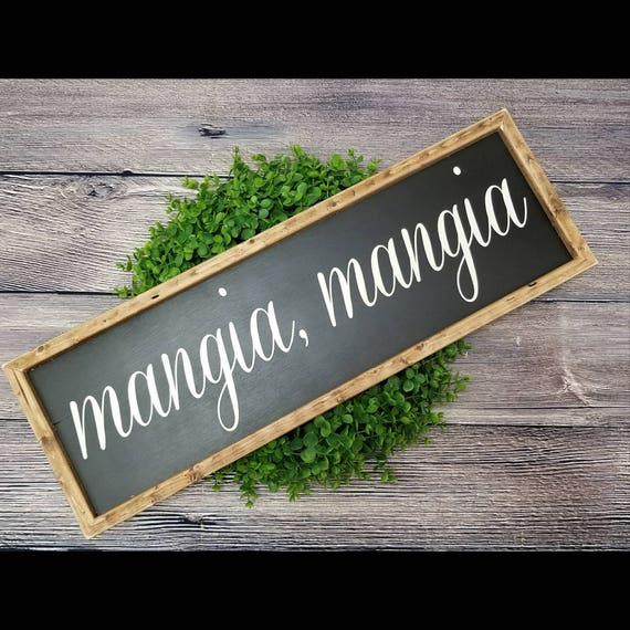 Mangia Mangia Large Wood Sign Framed Wood Sign Kitchen Sign Italian Sign Farmhouse Sign Tuscan Decor Signs For Kitchen Wood Eat Sign