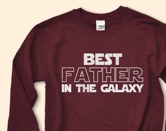 b8e745746 Best Father In The Galaxy Sweatshirt, Father Sweatshirt, Dad Gift, Gift For  Him, Dad Sweater, Funny Dad Gift, Dad Tee, Father's Day Gift