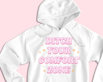 6035542b227 Ditch Your Comfort Zone Hoodie