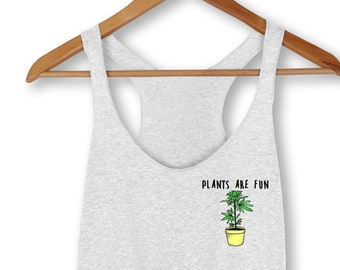 Plants Are Fun Tank, Weed, Workout Tank, 420, Cannabis, Fitness Tank, Yoga Tank, Workout, Muscle Tank, Weed Tank, Funny Shirt, Graphic Tee