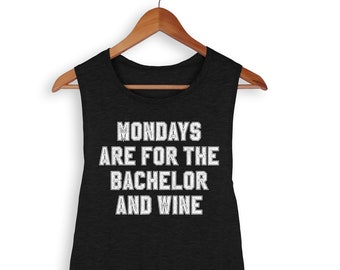 Mondays Are For The Bachelor And Wine Muscle Tank, The Bachelorette, The Bachelor, Rose Ceremony, Accept This Rose, Wine, Rose, Tv Show