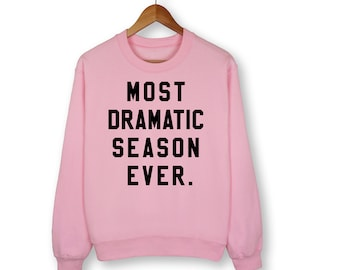 Most Dramatic Season Ever Sweatshirt, The Bachelorette, The Bachelor, Rose Ceremony, Accept This Rose, Wine, Rose, Final Rose, Tv Show, Tees
