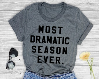 Most Dramatic Season Ever Shirt, The Bachelorette, The Bachelor, Rose Ceremony, Accept This Rose, Wine, Rose, Funny Shirt, Unisex, Shirt