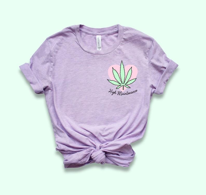 b777d2d13 High Maintenance Shirt Weed Shirt Stoner Gift Stoner Tee | Etsy