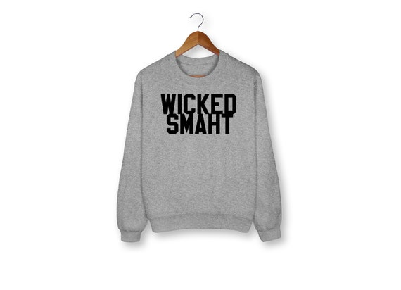 wicked smaht sweatshirt good will hunting sweatshirt good etsy
