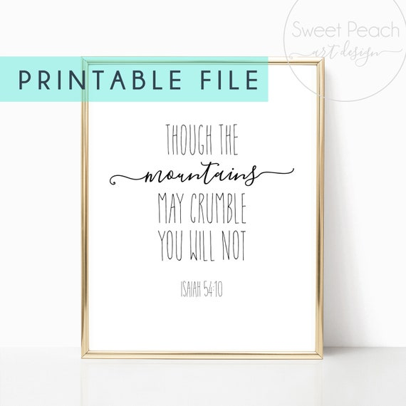 Mountains Christian Decor Bible Verse Digital Printable Instant Download Wall Art Download Decor Quote Scripture Arts Crumble You Will Not