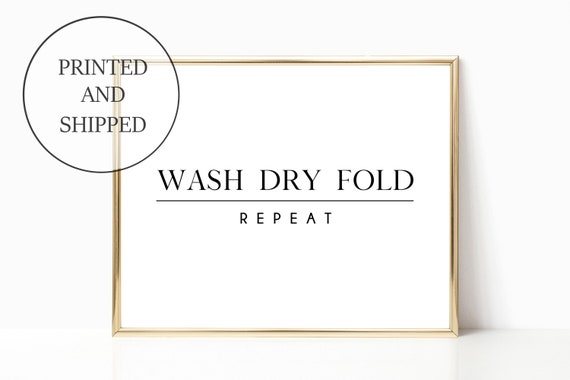 Laundry Room Decor Wash Dry Fold Repeat Print Sign Wall Art Modern Farm House Prints Signs Farmhouse 11 x 14 Printed Bathroom Mudroom Arts