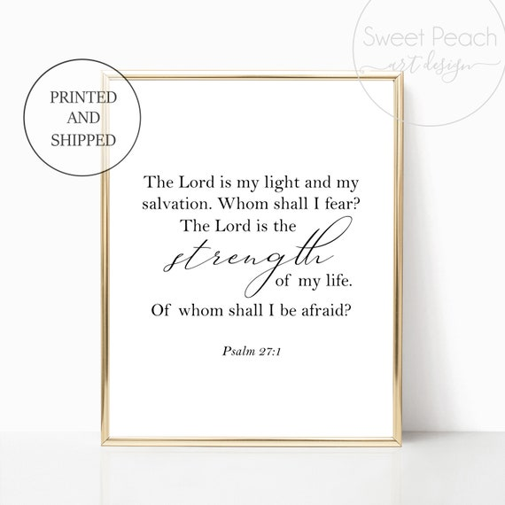 Psalms 27:1 Print Scripture Decor Christian Wall Art Bible Verse 27 1 The Lord Is My Strength Framed Black White 11x14 8x10 Printed God Love