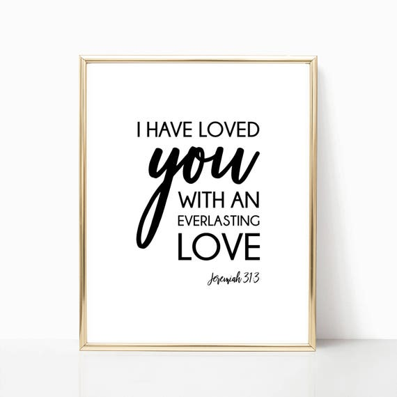 Christian Decor Wall Art Love Jesus Religious Gift Scripture Print Digital Printable Instant Download Faith God Jeremiah 31:3 Quote Arts