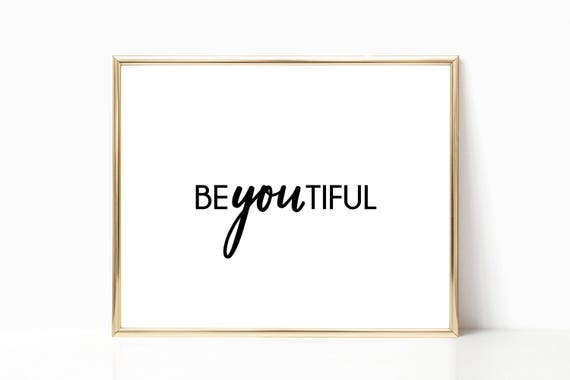Be You Wall Art Quote Beautiful Print Prints Inspirational Her Printable Art Digital Decor Instant Download Print Wall Art Motivational Arts