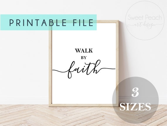 Walk by Faith Christian Decor Scripture Print Digital Printable Instant Download Wall Art Motivational Quote Arts Christian Religious Gift