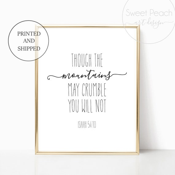 Isaiah 54 10 Mountains May Crumble Will Not Print Scripture Decor Christian Wall Art Set Framed Black White 11x14 8x10 Printed Shipped God