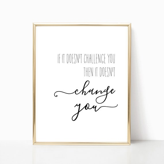 Office Decor Inspirational Challenge You Change You Prints Gifts Motivational Print Digital Download Printable Wall Art Quote Cancer Gift