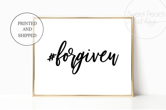 Hashtag Forgiven #forgiven Christian Gift Print Scripture Decor Wall Art Set Framed Black White 11x14 8x10 Printed Shipped God Jesus Bible