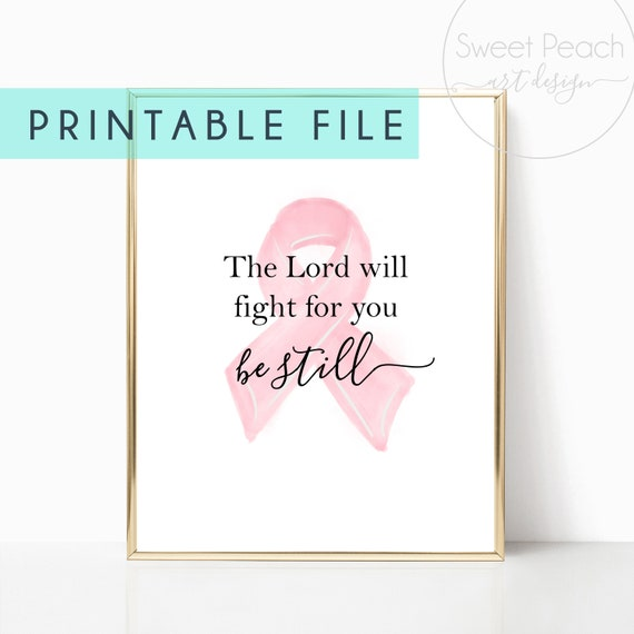 Be Still Cancer Survivor Print Bible Verse Pink Ribbon Digital Chemotherapy Chemo Watercolor Wall Art Download Decor Breast Cancer Awareness