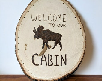 Welcome To Our Cabin Sign | Cabin Sign | Wood Slice | Rustic Sign |