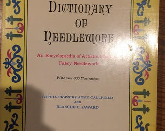 The Dictionary of Needlework by Caulfeild and Saward Facsimile of 1882 Edition [RW00]
