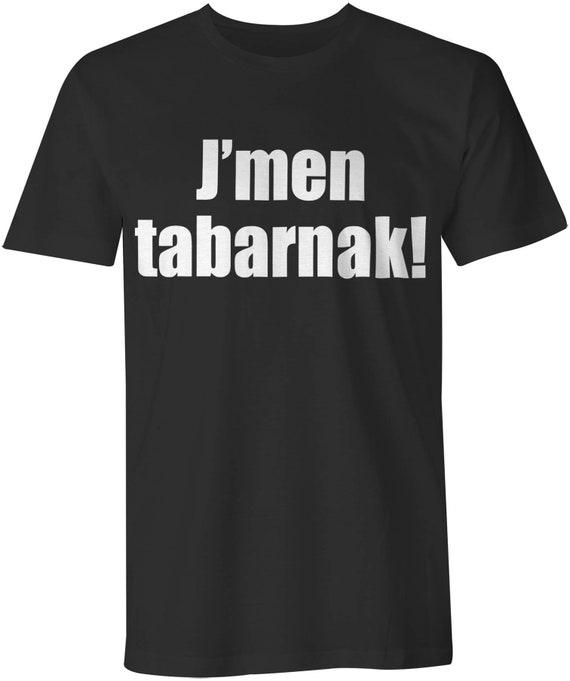 T-shirt en Francais T-shirt Jmen tabarnak