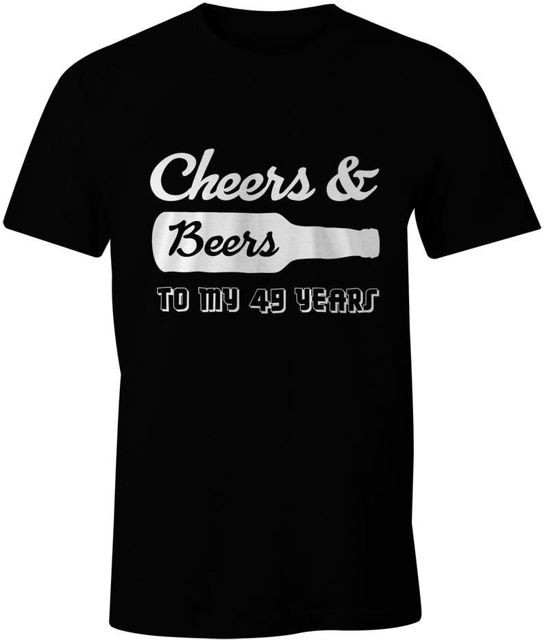 c4f7db4b Cheers & Beers To My 49 Years Shirt Birthday T-Shirt Custom | Etsy