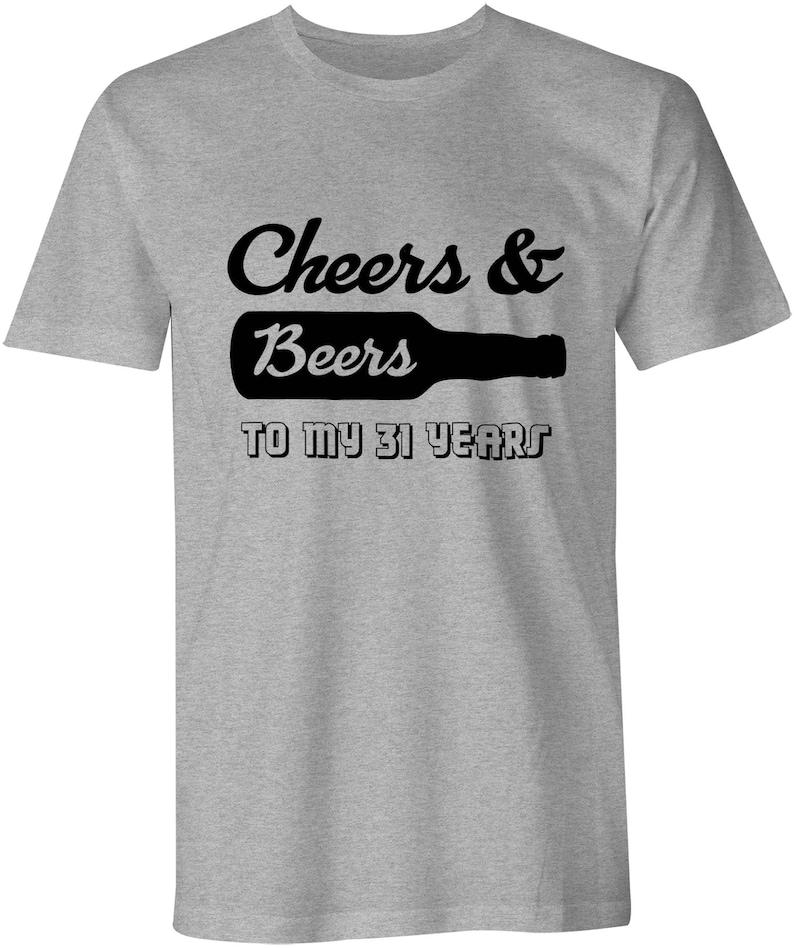 3f7b1ccb Cheers & Beers To My 31 Years Shirt Birthday T-Shirt Custom | Etsy