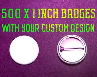 500 x 1 Inch Custom Badges
