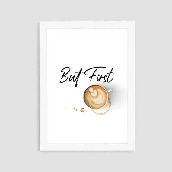 But First Cappuccino Print Coffee Wall Art Latte Printable | Etsy