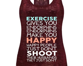 2d3f18c0200d94 Tough Cookie s Women s Exercise Gives You Endorphins Burnout Racerback Tank  Top