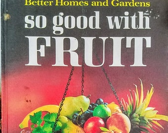 Better Homes & Gardens So Good with Fruite Cookbook