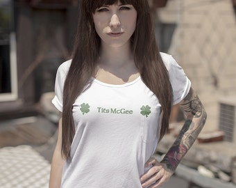 Tits McGee Anchorman St. Patrick's Day | Ringspun Unisex and Ladies Fit Tee | Saint Patrick's Drinking Pub Clothing