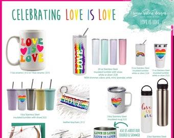 Love is Love Collection   Drinkware   Tumblers   Coffee or Tea Mugs   Water Cups   Water Bottles   Wine Cup   Pride   Rainbow   Love