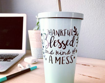 Insulated tumbler with stainless steel straw / color cups / cute tumbler / be-you-tiful/ thankful blessed kind of a mess / gift for her