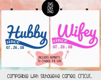 Hubby Wifey since SVG, Husband since Wife since, silhouette, cameo, cricut.