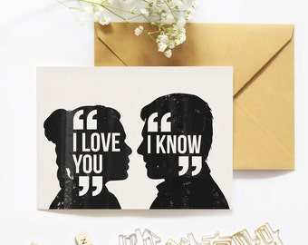 I love you I know. Leia and Han solo. Valentines day card. Romantic geek card. Star Wars quote. Printable nerd. Anniversary greeting