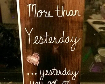 I love you more than yesterday.... Yesterday you got on my nerves custom sign with string art heart detail
