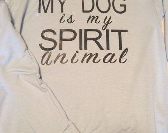 My Dog is my spirit animal